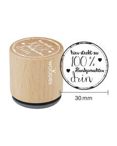 Woodies Motivstempel - Hier steckt zu 100% Handgemachtes drin